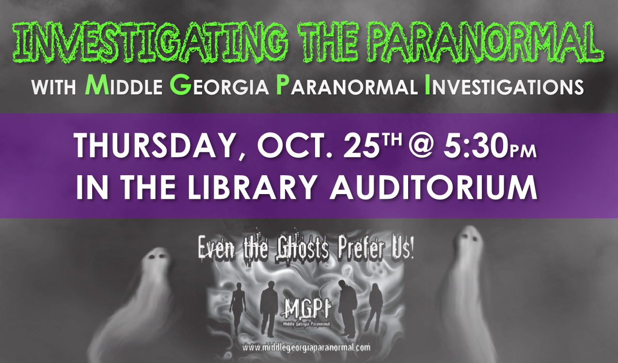 Spend an evening with Middle GA Paranormal Investigations, learning about the scientific investigative process in the paranormal field. Dive into real accounts and evidence of authentic hauntings. Skeptic? Believer? Everyone is invited!