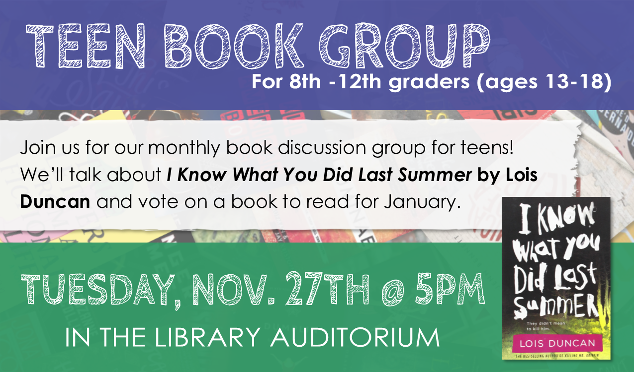 Link in PINES catalog:   I Know What You Did Last Summer  by Lois Duncan   In December, we will be discussing   Six of Crows  by Leigh Bardugo .