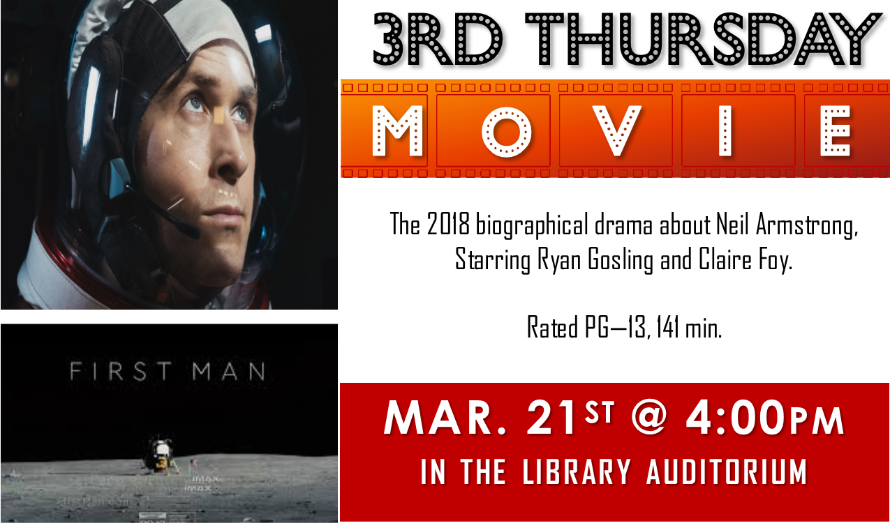 We will be showing the 2018 biographical drama about Neil Armstrong, starring Ryan Gosling and Claire Foy. (PG-13, 141 min.) Popcorn will be served.