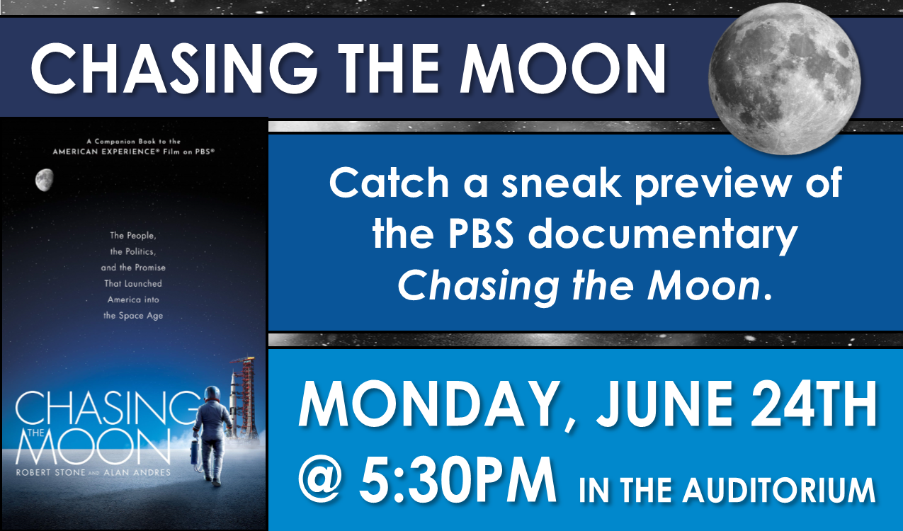 Come check out a 30 minute sneak peek of the upcoming PBS film, Chasing the Moon.