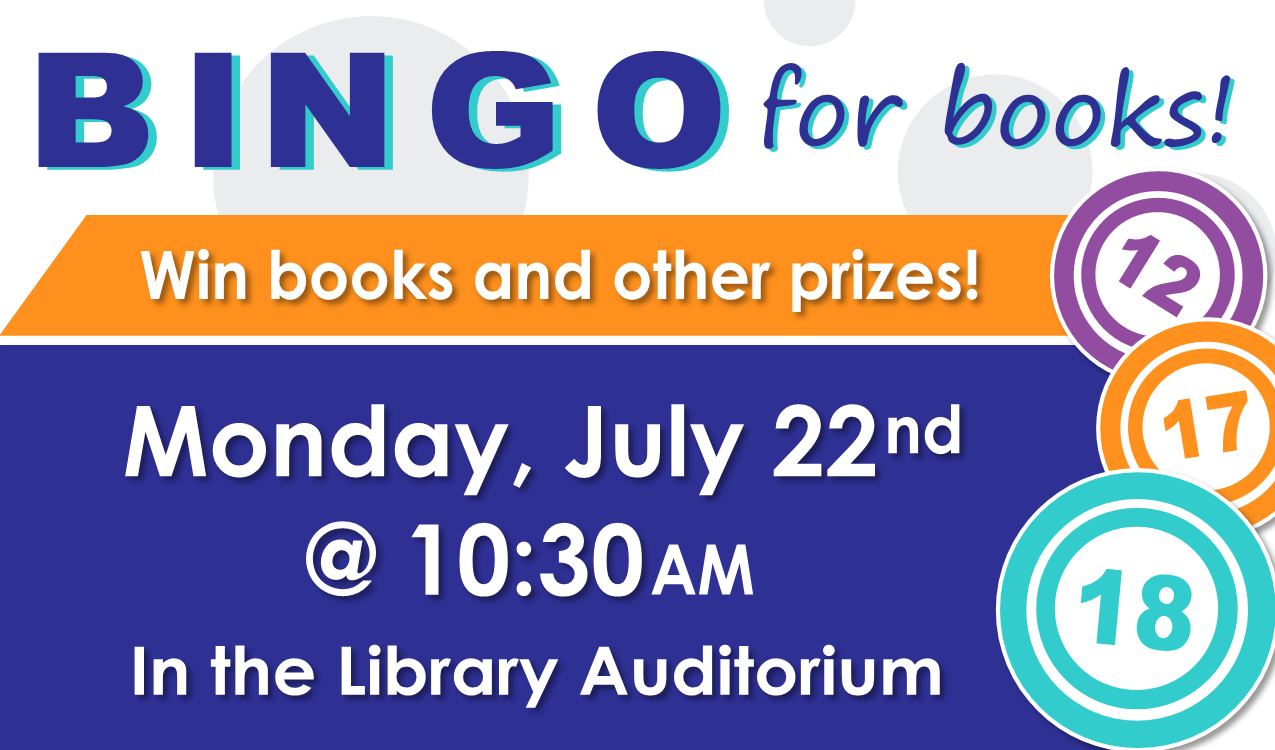 Come play bingo in the library auditorium! You could win books & more!