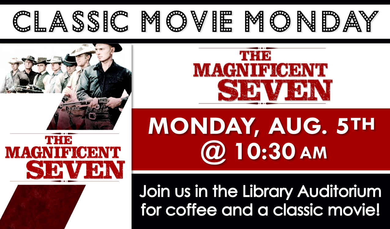 The 1960 western, The Magnificent Seven, starring Yul Brenner and Steve McQueen. Approved, 2hrs. 8min.
