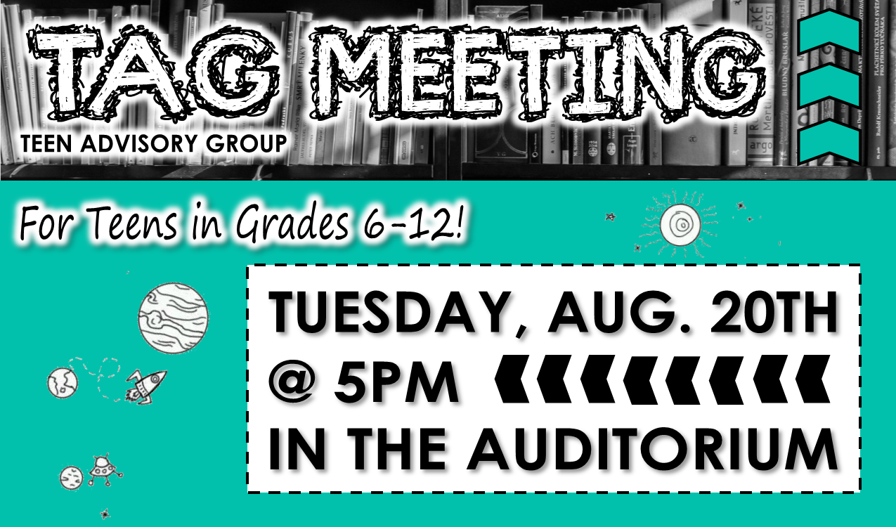 Join us for our first ever TAG meeting! TAG members help plan teen programs and make the library an awesome place for teens. Stop by the Reference Desk to learn how you can join!
