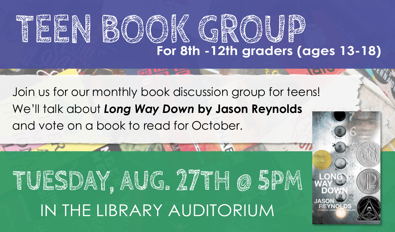 We'll talk about the book, Long Way Down by Jason Reynolds, and vote on a book for our October meeting.