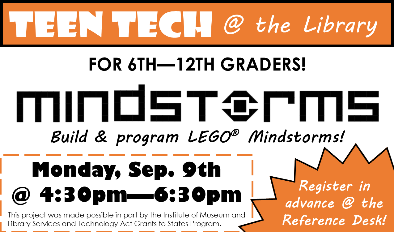 Learn how to build and program robots! Register in advance at the Reference Desk.