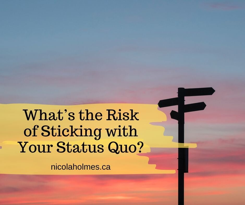 What's the Risk of Sticking with Your Status Quo?