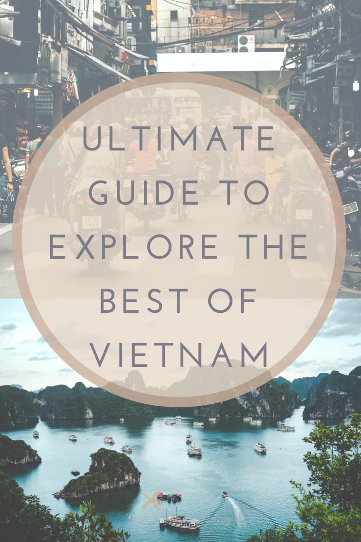 Ultimate guide to exploring the best of Vietnam