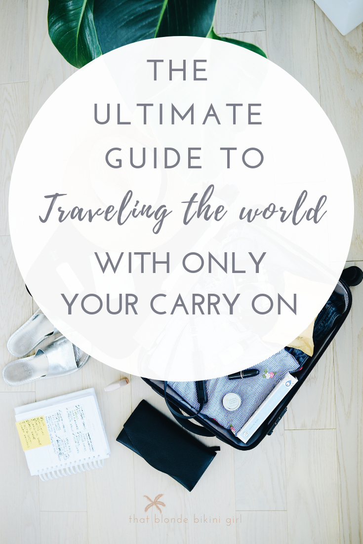 Ultimate guide to traveling with only a carry on suitcase