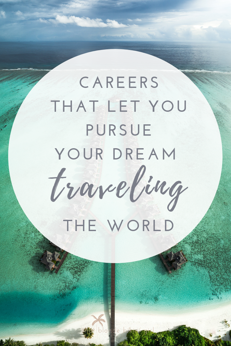 The best careers & jobs for traveling the world for a living