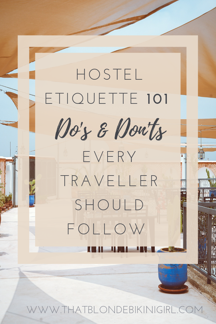 What to expect staying in a hostel and how you should act