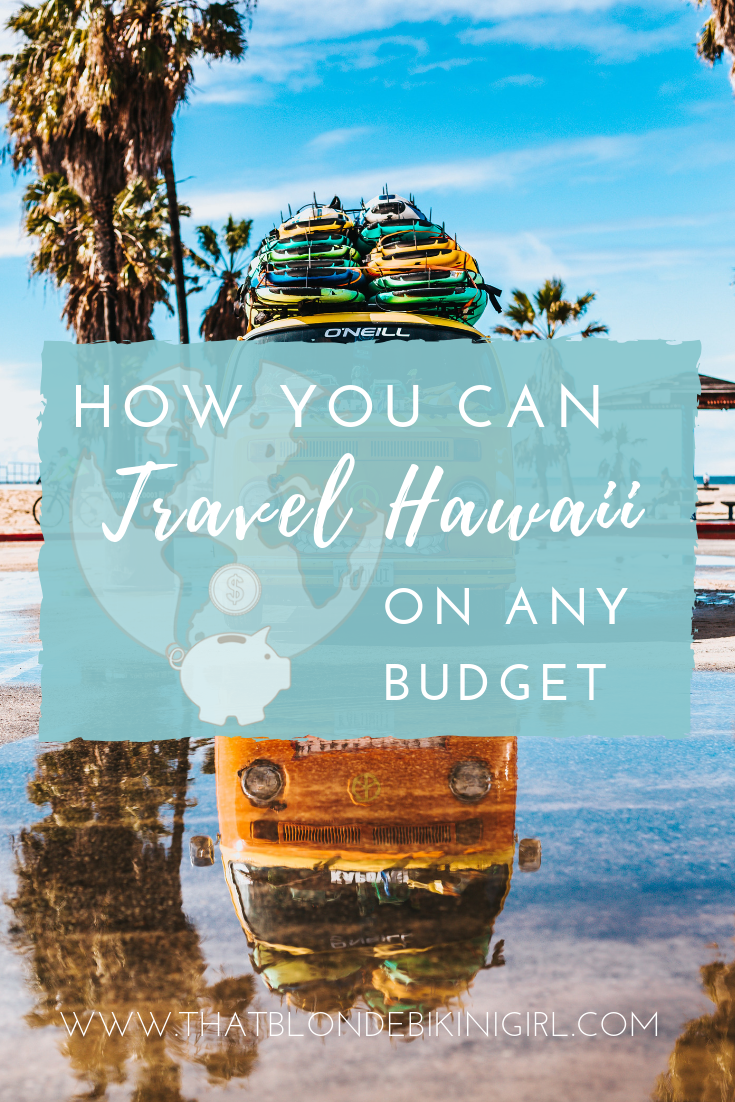 How you can travel Hawaii on any budget