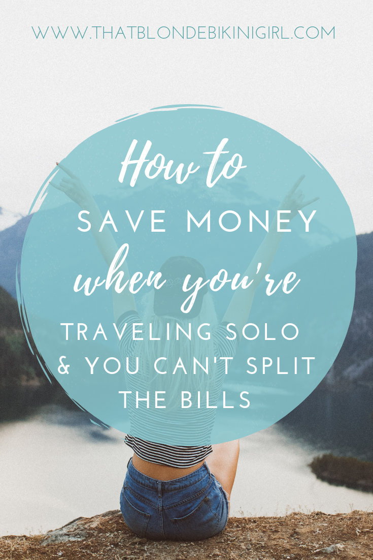 How to save money when you're traveling solo and you can't split the bills