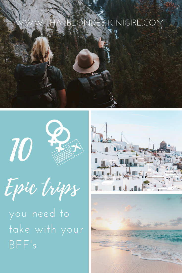 10 epic trips you need to take with your BFF