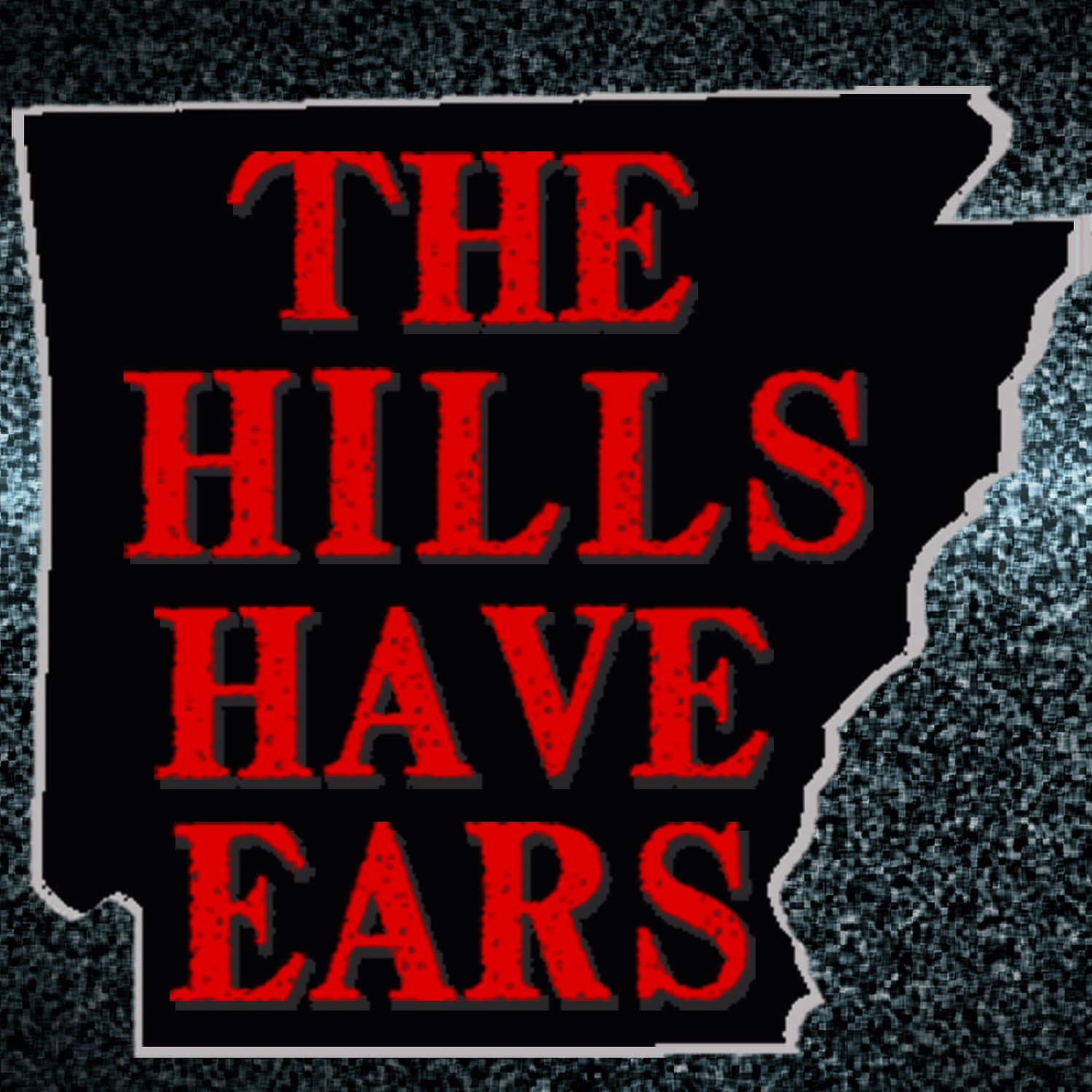 The Hills Have Ears