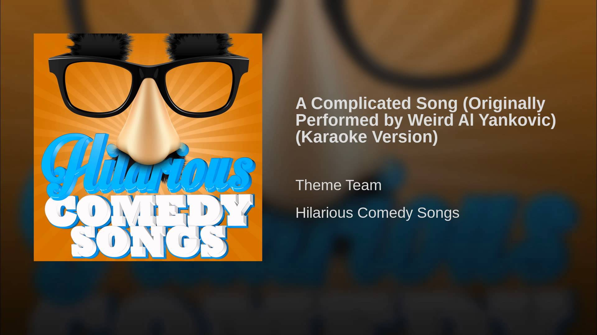You can tell these comedy songs are hilarious because when have Groucho glasses ever been associated with anything hacky?