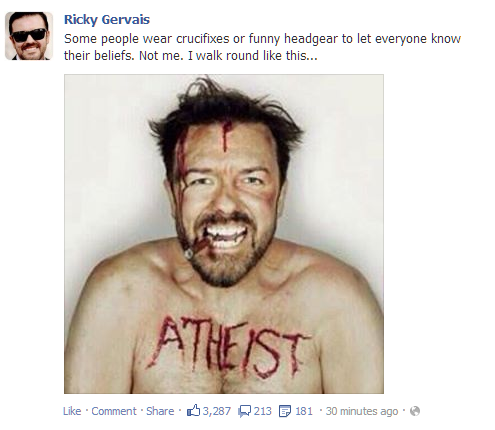 I wouldn't have a problem with Ricky Gervais' atheism if he wasn't constantly shoving it in my face.