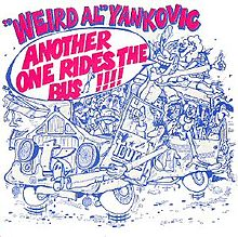220px-Another_One_Rides_the_Bus_(Weird_Al_Yankovic_single_-_cover_art).jpg