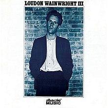 220px-LoudonWainwrightIIIalbumcover.jpg