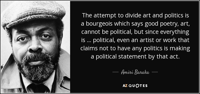 quote-the-attempt-to-divide-art-and-politics-is-a-bourgeois-which-says-good-poetry-art-cannot-amiri-baraka-69-5-0556.jpg