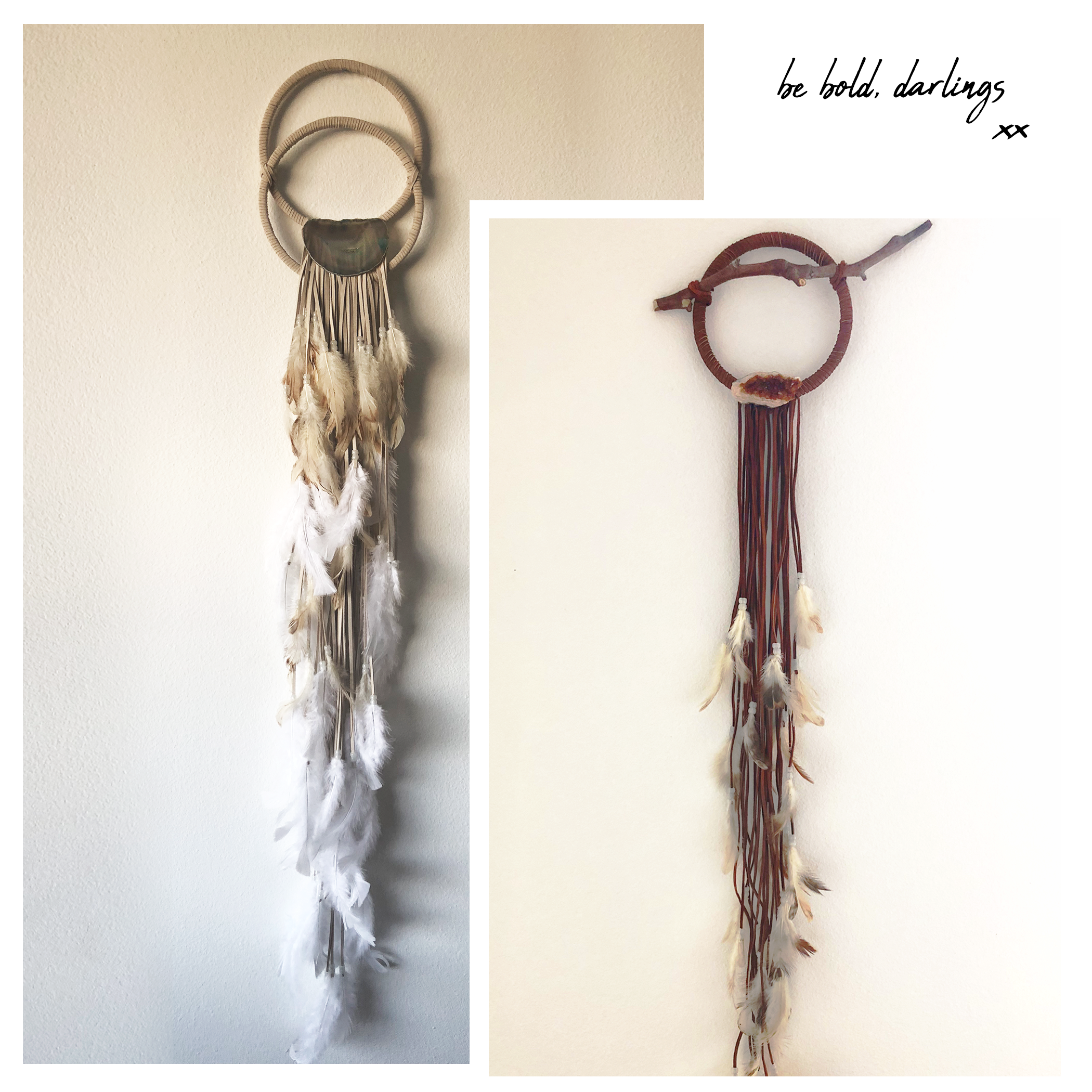 Dreamcatcher wisdom: Be bold, darlings