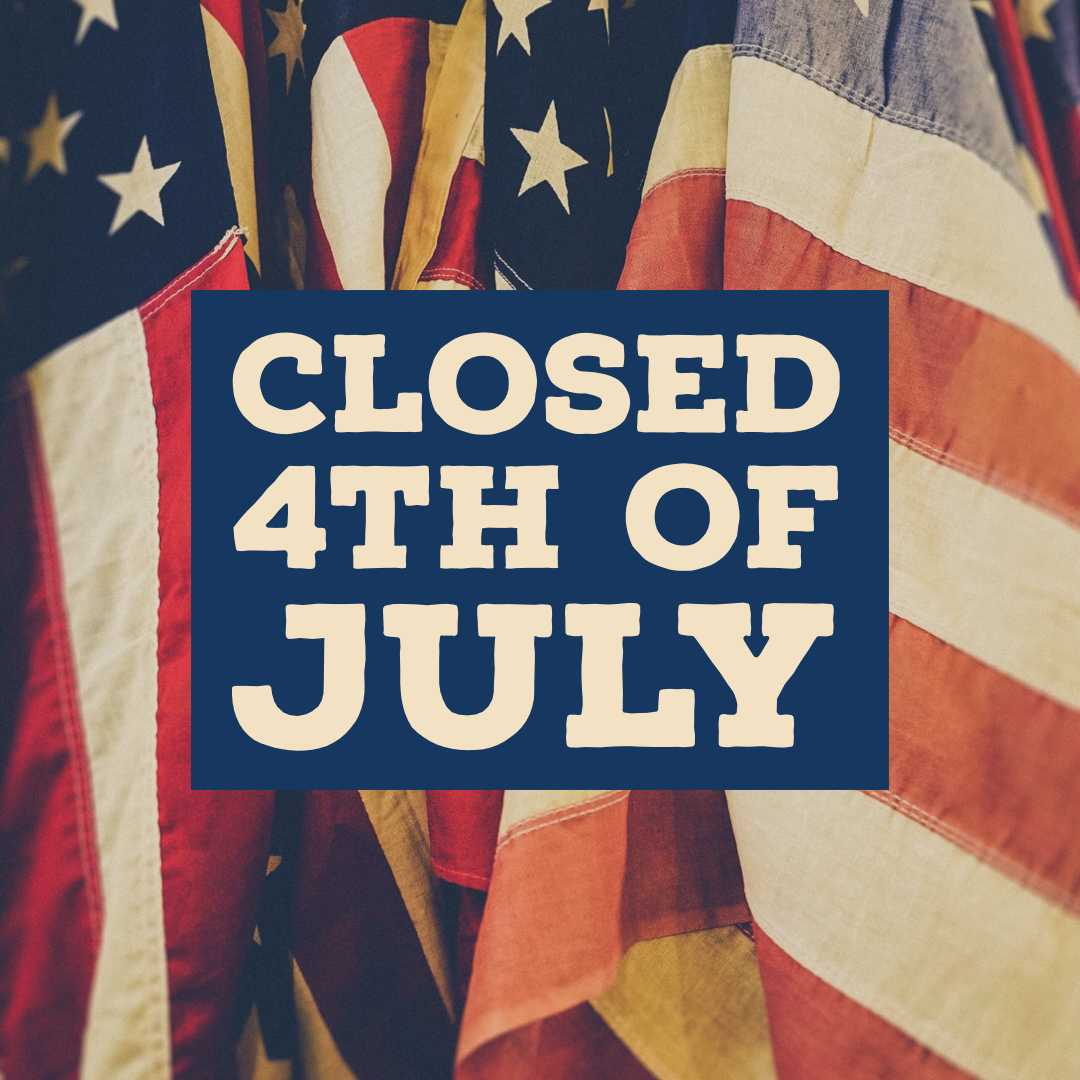 - Happy 4th of July!We are closed all day. See you tomorrow at our regular hours!
