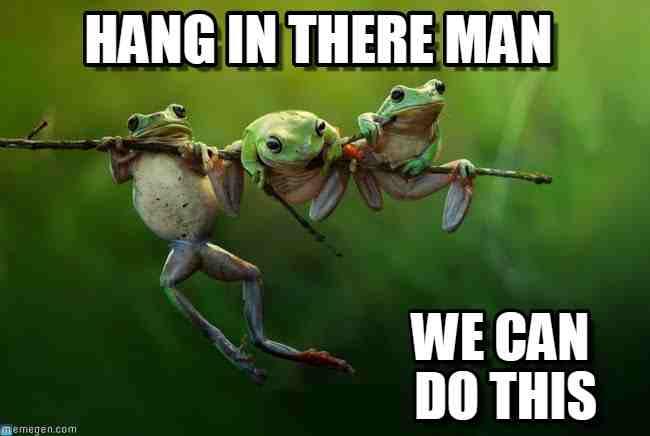 hang-in-there-man-meme.jpg