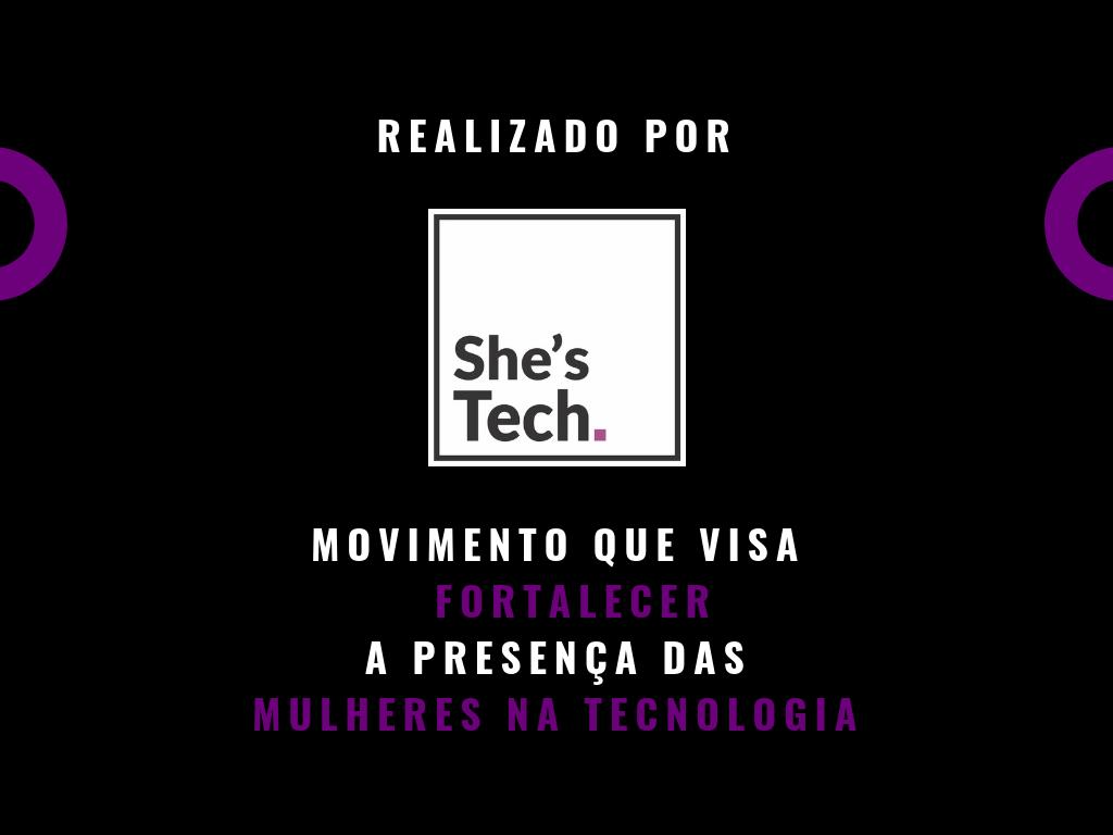 Vem com a gente! - FAÇA PARTE do maior evento para mulheres na tecnologia do Brasil.#shestech #shestechconference2019