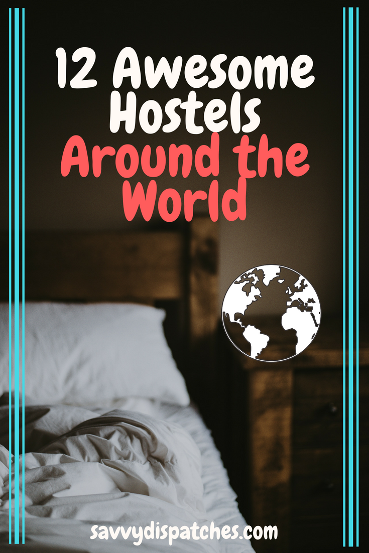 12 Awesome Hostels Around the World