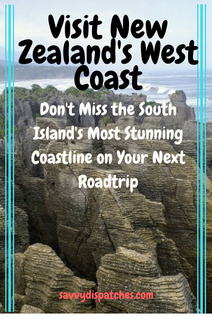 Don't miss the South Island's stunning West Coast on your next New Zealand roadtrip