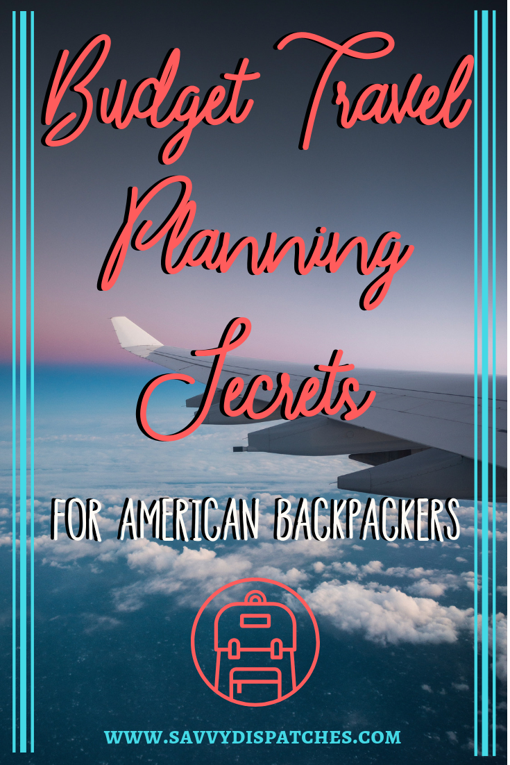 Planning a #backpacking trip abroad? Check out these travel planning secrets from an experienced backpacker. #travelplanning