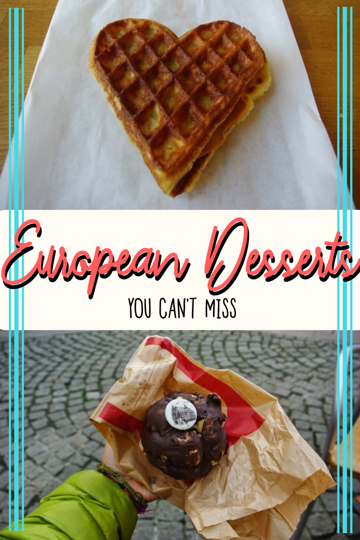 The best European desserts to try on your next trip | Europe Foodie Travel