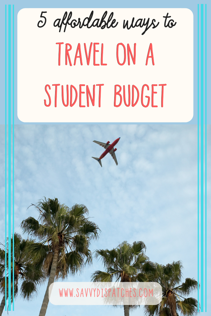 FIVE Affordable Ways to Travel on a Student Budget | How to Travel as a College Student | College Student Budget Travel #travel #budgettravel