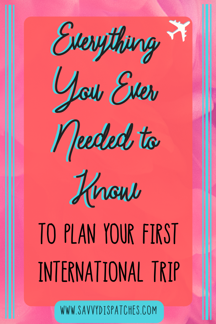 Guide to Planning Your First Trip Abroad | Travel Planning | Trip Planning Tips