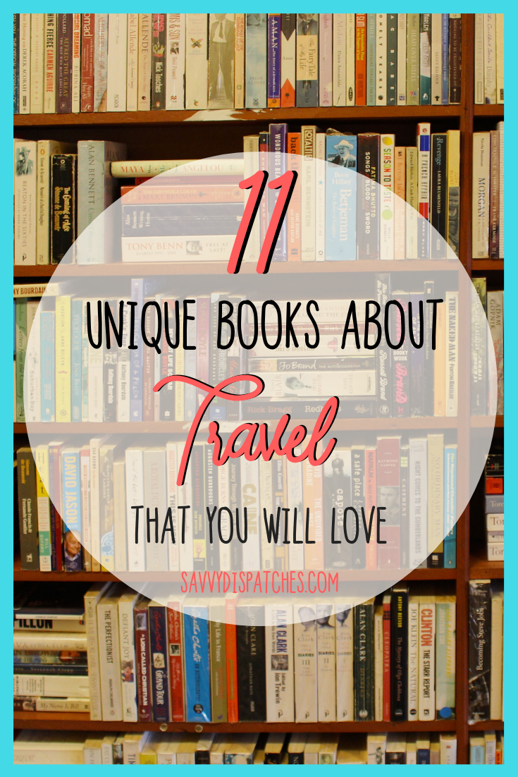 The best travel books to read to get you inspired // Eleven unique travel books to inspire your next trip // Travel Inspiration // #travel #travelbooks