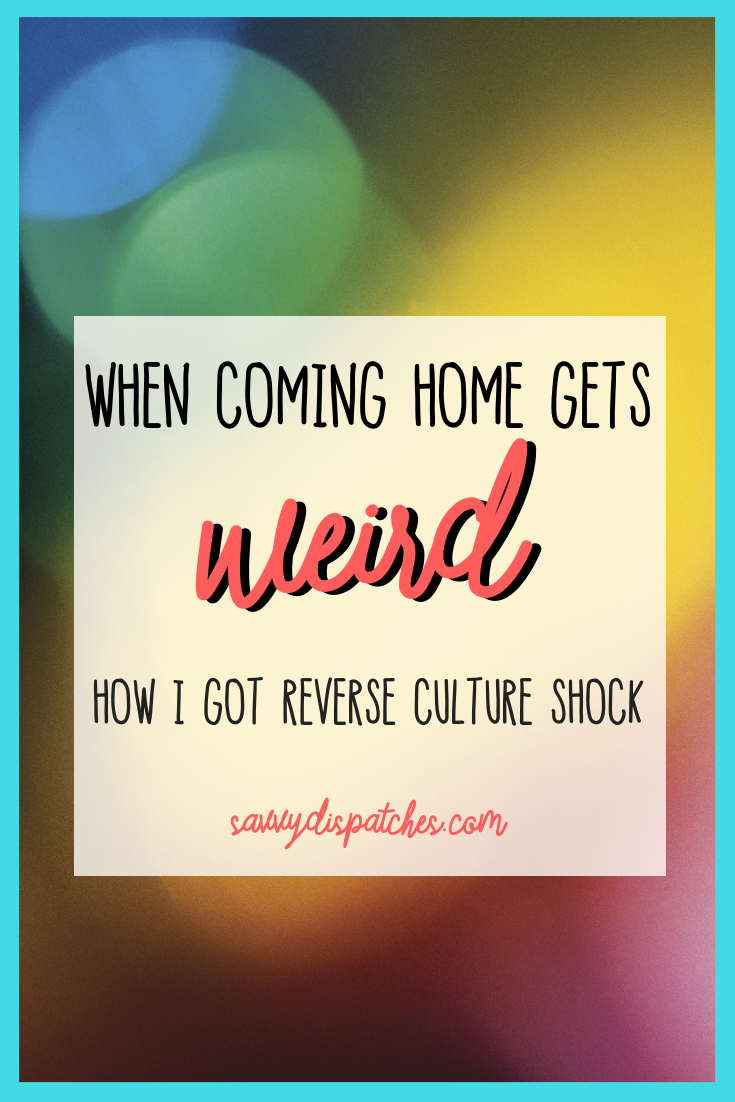 Moving home after living abroad can be weird. #reversecultureshock #travel #livingabroad