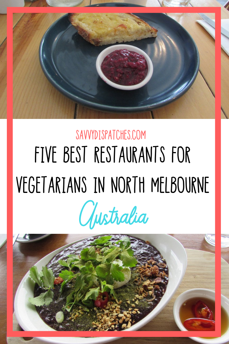 Best Restaurants for Vegetarians in North Melbourne, Australia /// Melbourne, Australia Vegetarian Guide // Vegetarian Friendly Melbourne