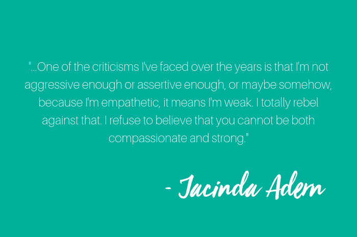Jacinda Adern I refuse to believe you can't be both comapssionate and strong quote.png