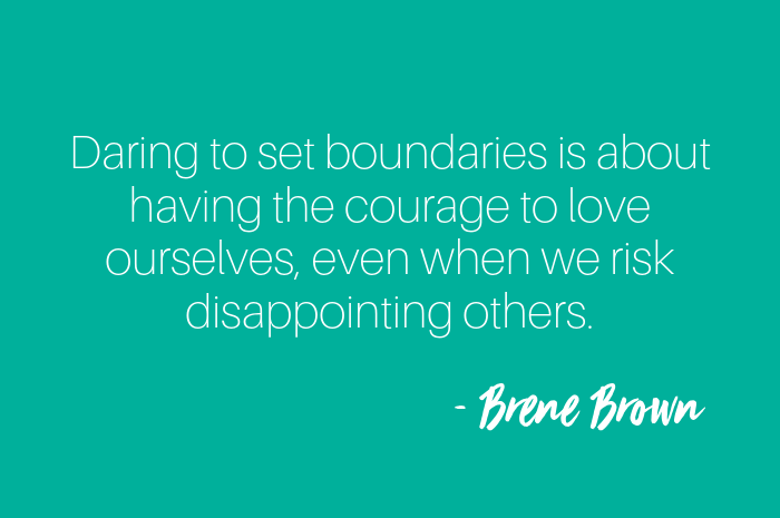 Daring to set boundaries is about having the courage to love ourselves, even when we risk disappointing others..png