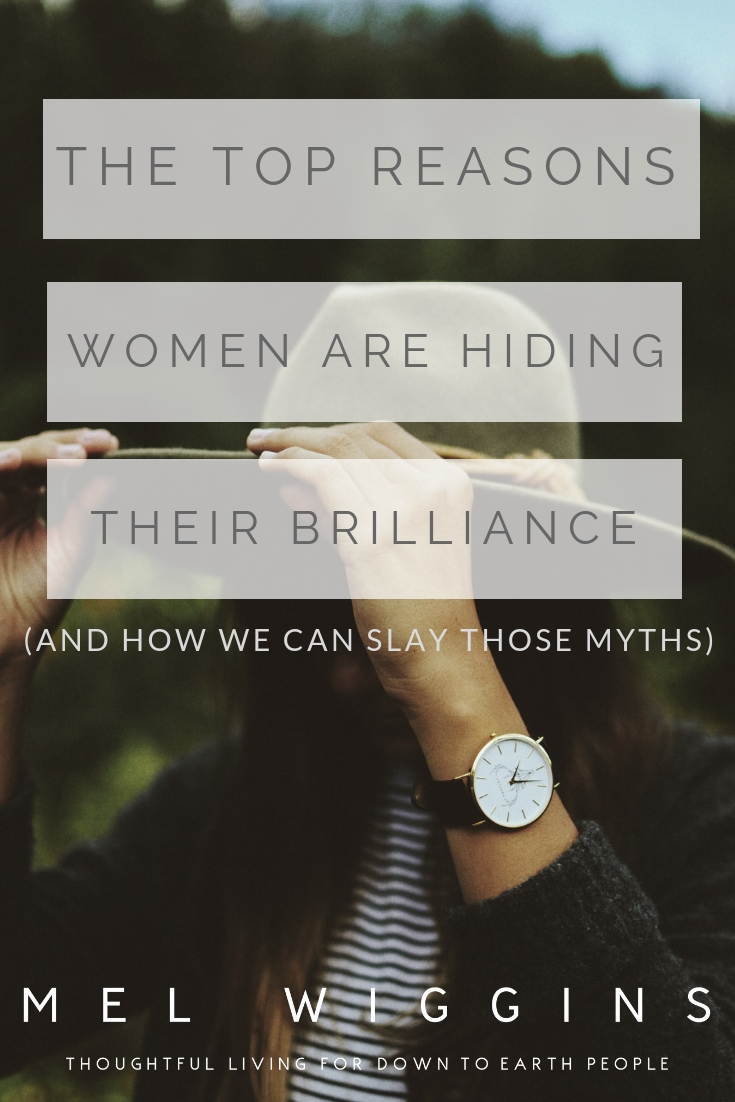 TOP REASONS WOMEN ARE HIDING THEIR BRILLIANCE (AND HOW WE CAN SLAY THOSE MYTHS).jpg