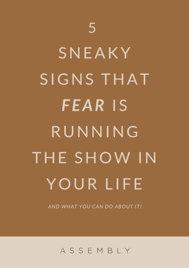 5  SNEAKY Signs that Fear is RUNNING THE SHOW IN YOUR LIFE.png