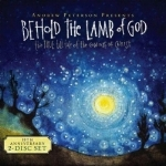 Behold the Lamb of God- Andrew Peterson