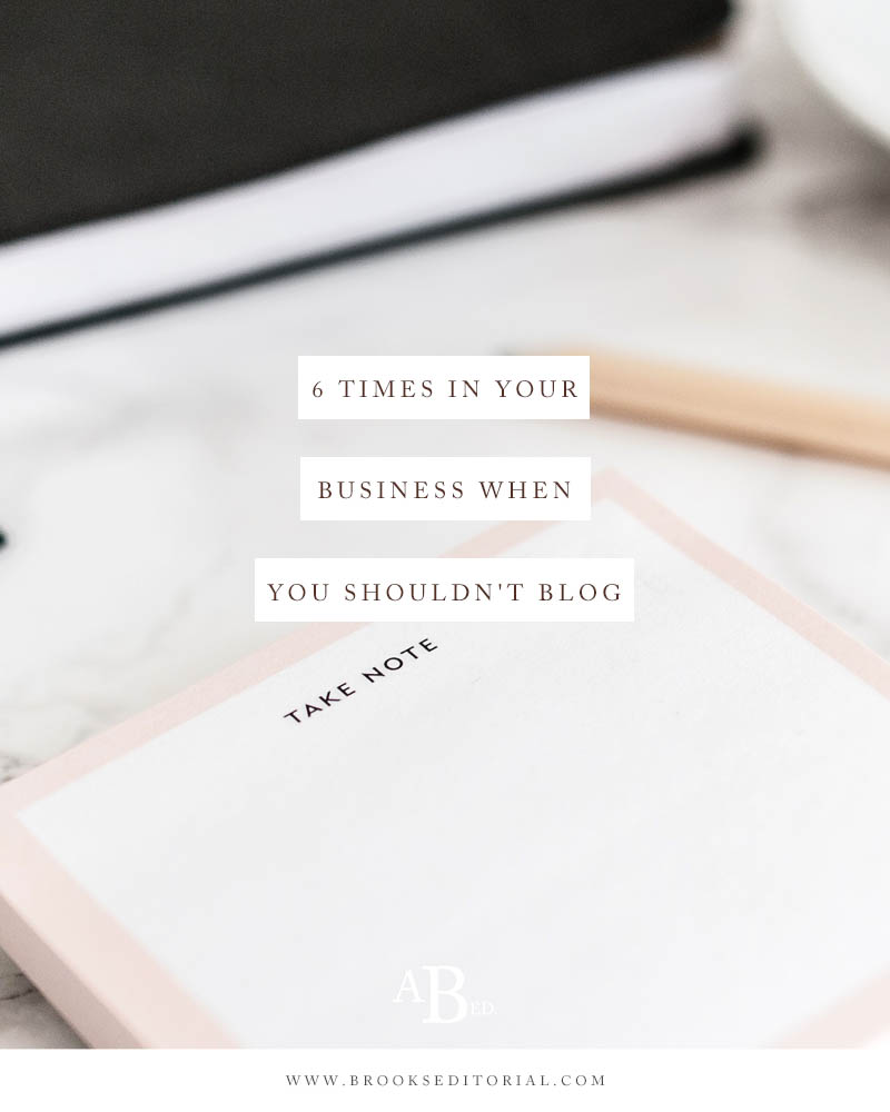 You know that blogging is important to a strong content marketing strategy---but sometimes blogging ISN'T what's best for your business! Learn about these 6 times in your business when you shouldn't blog.