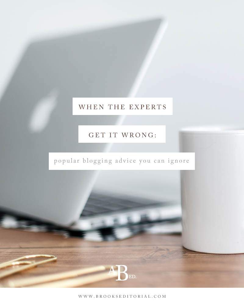 When the Experts Get It Wrong: Popular Blogging Advice You Can Ignore