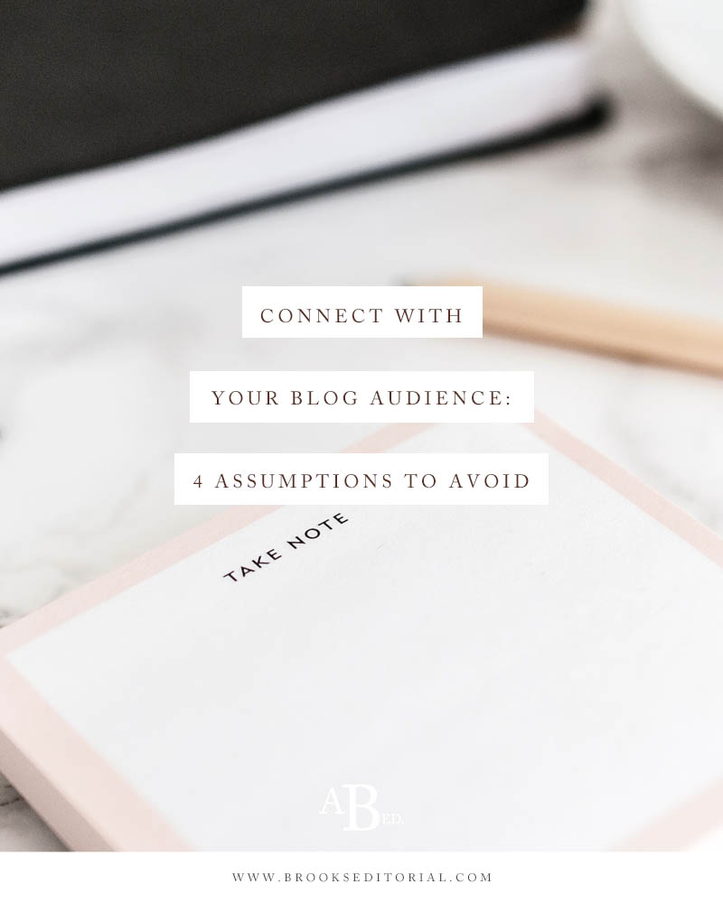 Connect with Your Blog Audience: 4 Assumptions to Avoid