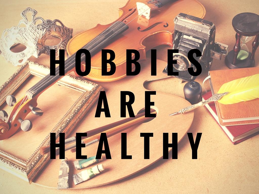 HOBBIES-ARE-HEALTHY.jpg