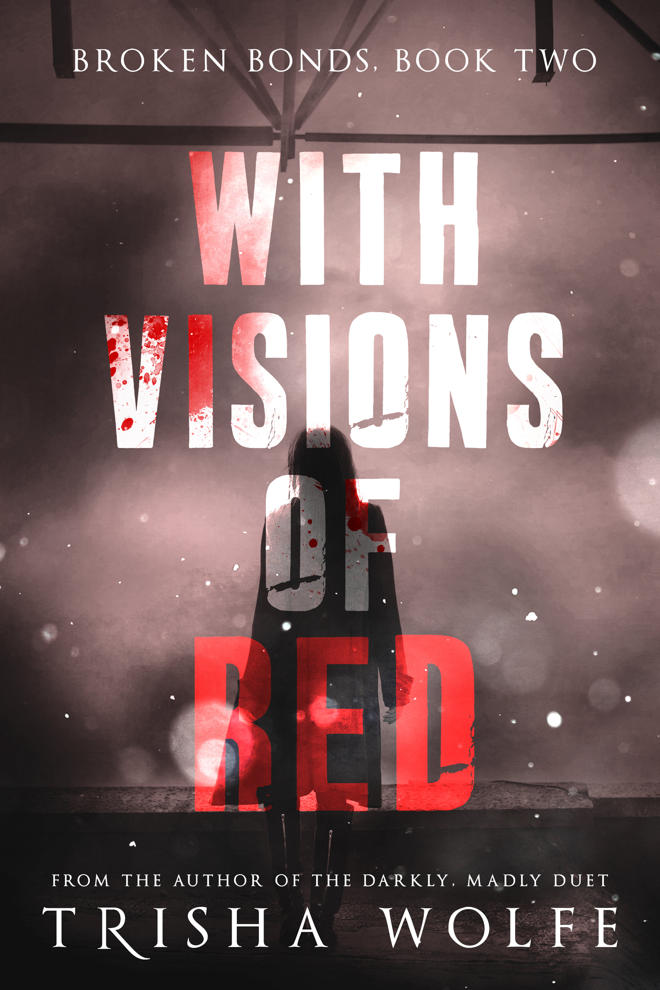 With Visions of Red: Broken Bonds, Book Two