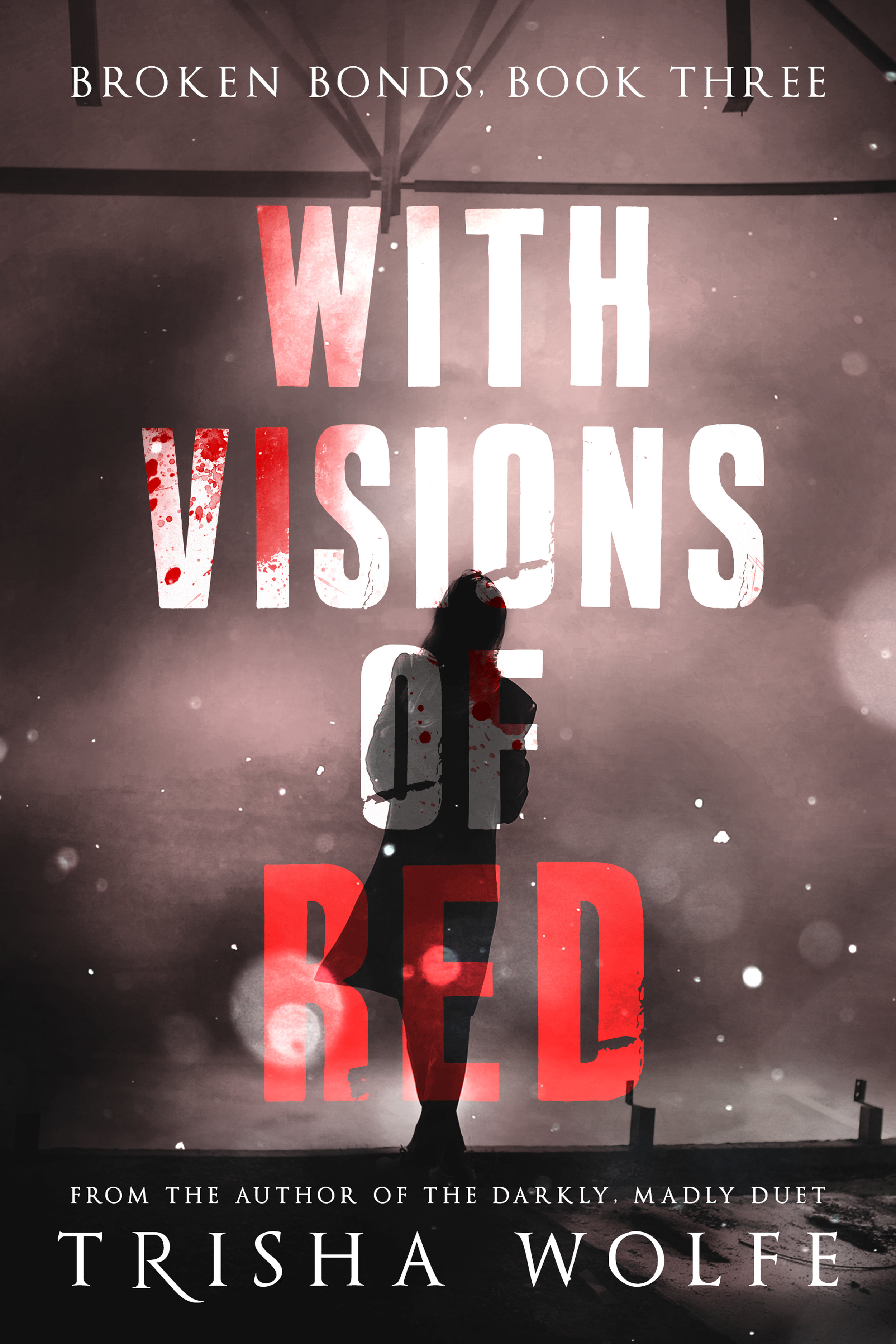 With Visions of Red: Broken Bonds, Book Three