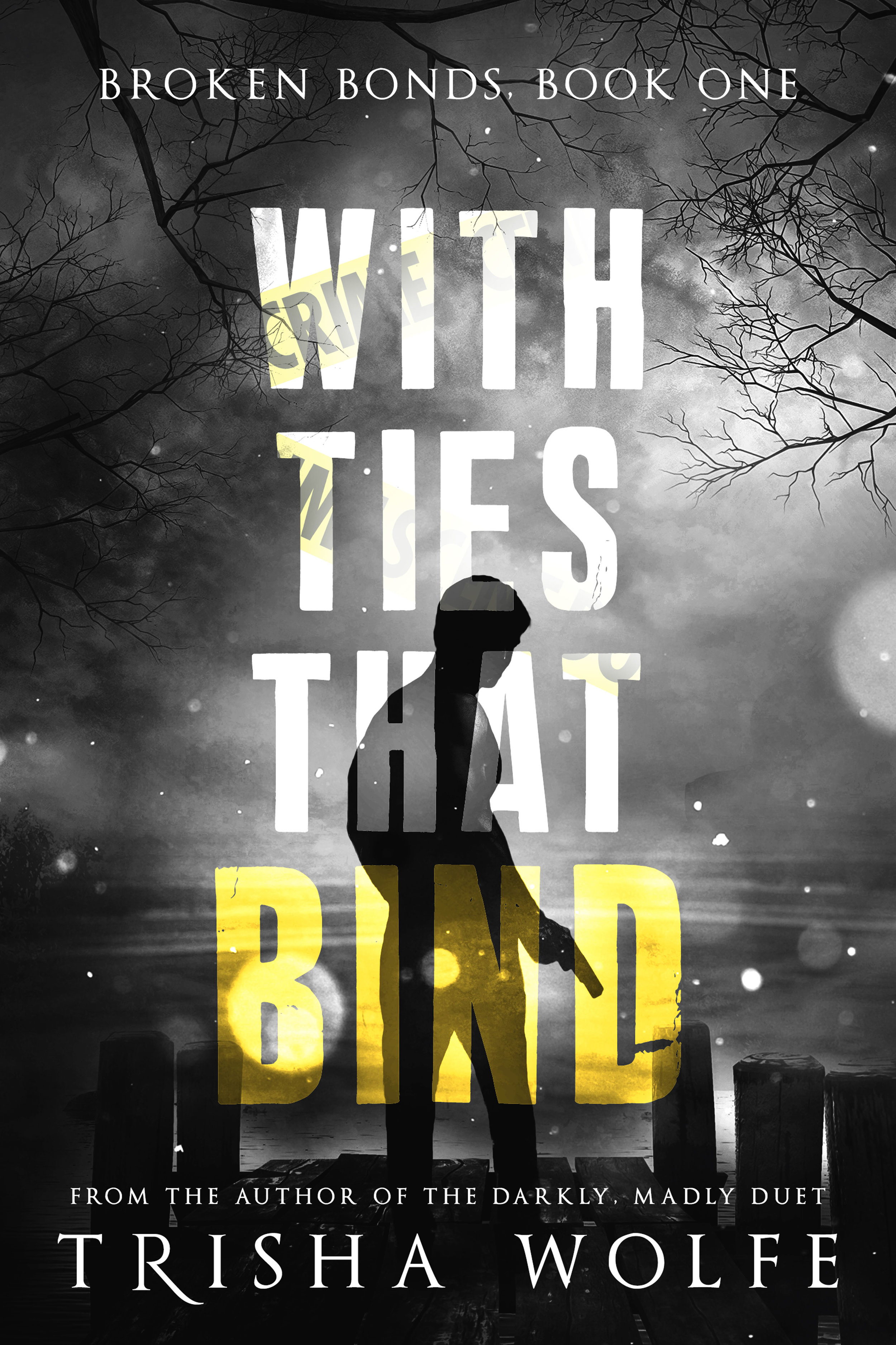 With Ties that Bind: A Broken Bonds Novel, Book One