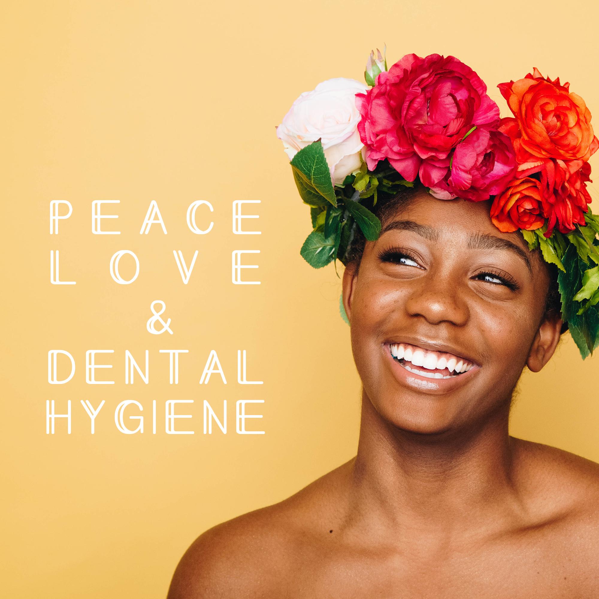 PeaceLove&DentalHygiene.jpg