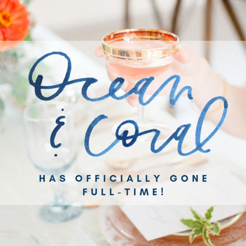 Ocean & coral creative has officially gone full-time, and i'm stoked!